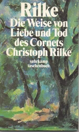 Rainer Maria Rilke: Die Weise von Liebe und Tod des Cornets Christoph Rilke
