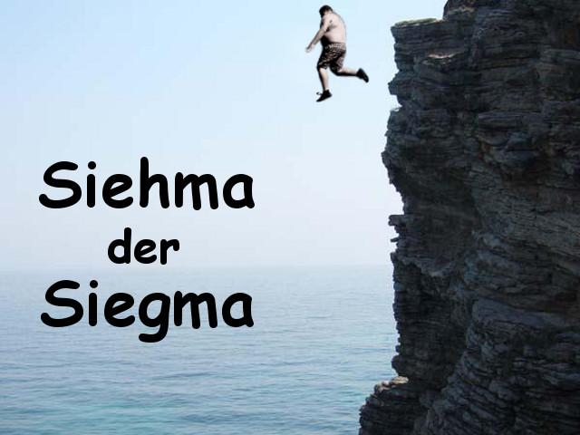 Siehma, der Siegma!